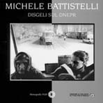 Vol. 40  MICHELE BATTISTELLI Disgeli sul Dnepr