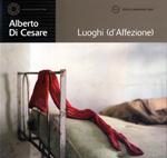 Vol. 65 ALBERTO DI CESARE Luoghi (d'affezione)